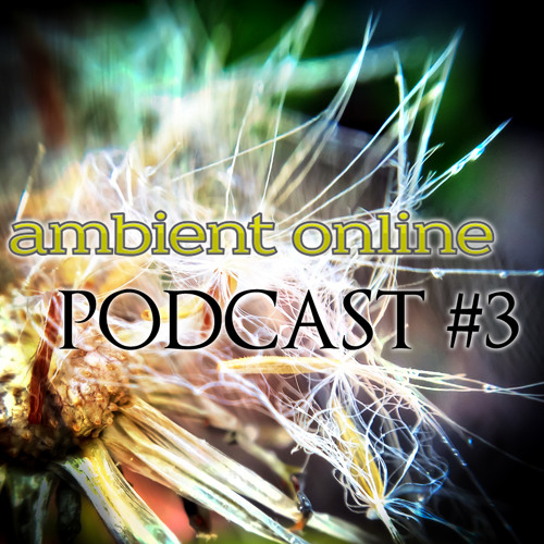 ambient online podcast #3