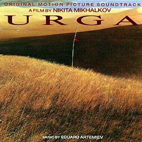 "Edward Artemiev - Main theme from ""Urga"" (1991)"