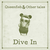"QUEENFISH & OTHER TALES | ""Dive In"" (2013)"
