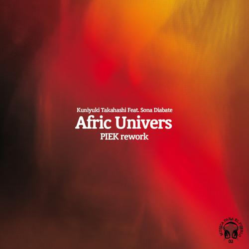 Kuniyuki Takahashi Feat. Sona Diabate - Afric Univers (Piek Rework) - FREE DOWNLOAD