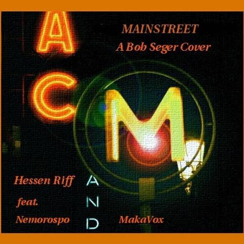Mainstreet - HQ ReMiX Collab Hess Voc/Gtr feat. Nemorospo (Gtrs/Prod) & MakaVox (Saxy Keys)