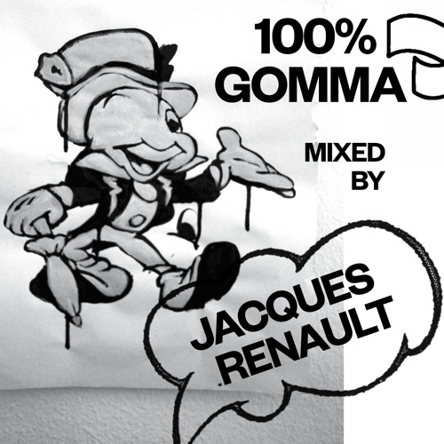 100% Gomma Mixed by Jacques Renault **FREE DOWNLOAD