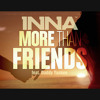 Inna  More Than Friends