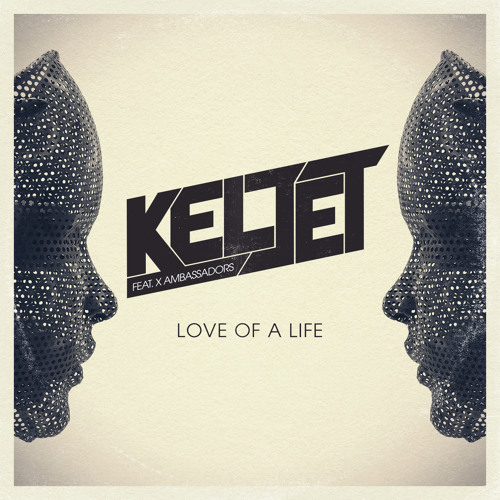Keljet feat. X Ambassadors - Love Of A Life (Mighty Mouse remix)