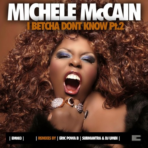 Michelle Mc Cain - I Betcha don't know (Submantra & DJ Umbi Soulful vocal mix) EPOQUE MUSIC