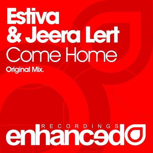Enhanced160 : Estiva & Jeera Lert - Come Home (Original Mix)