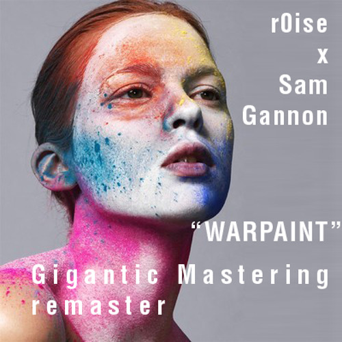 An Umbrella Term (r0ise x Sam Gannon) - War Paint (Gigantic Mastering Remaster)
