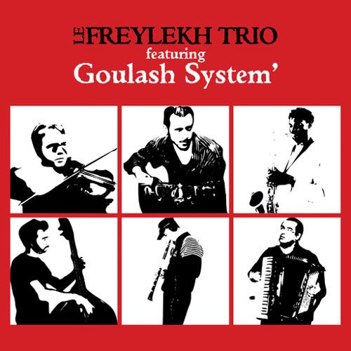 FEATURING GOULASH SYSTEM [2009 - Le Freylekh Trio]