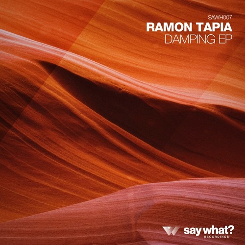 Ramon Tapia - Lock (Original Mix) [Say What? Recordings]