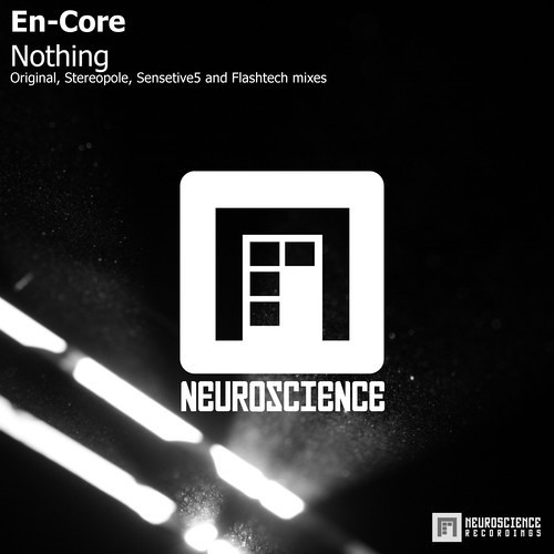 En-core - Nothing (Original mix) [Neuroscience Recordings]