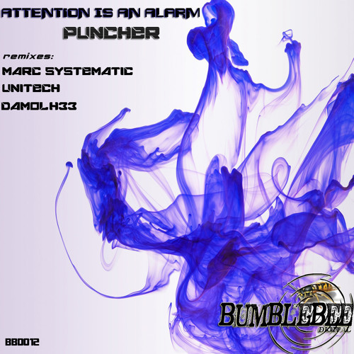 [BBD012] Puncher - Attention Is An Alarm (Unitech Remix)