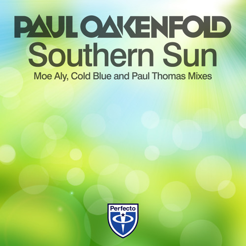 Paul Oakenfold - Southern Sun (Cold Blue's Dark Dub Mix)