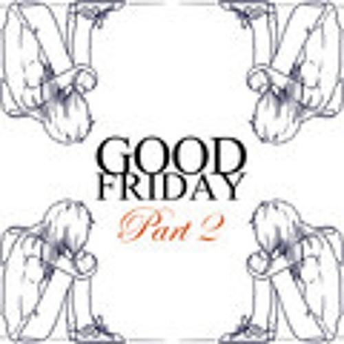 Streamlyne - Good Friday (Part 2)