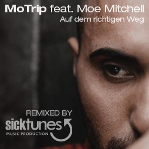 MoTrip feat. Moe Mitchell - Auf dem richtigen Weg • Remix (prod. by sicktunes)