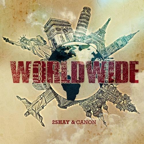 2Shay & Canon - Worldwide
