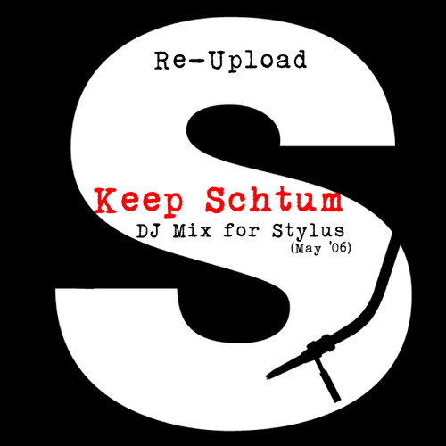 Keep Schtum Mix for Stylus (May '06) [Re - Upload]