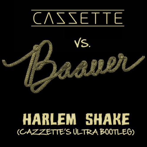 PREVIEW: CAZZETTE vs Baauer - Harlem Shake (CAZZETTE'S ULTRA BOOTLEG)