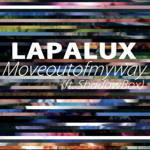 Moveoutofmyway (ft ShadowBox)