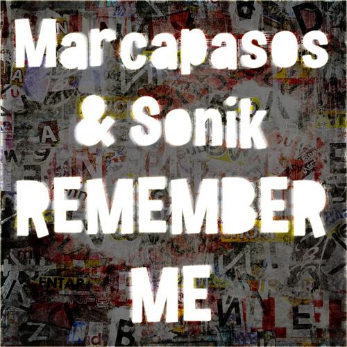 Marcapasos & Sonik - Remember Me (Original Mix) - snippet