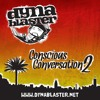 Dynablaster - Conscious Conversation 2