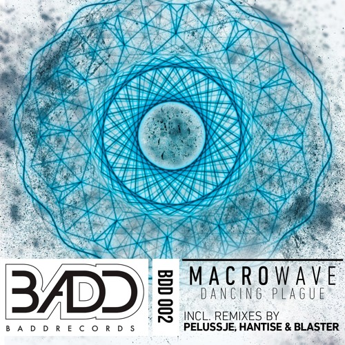 Macrowave - Dancing Plague (Hantise remix) out now on BADD Records