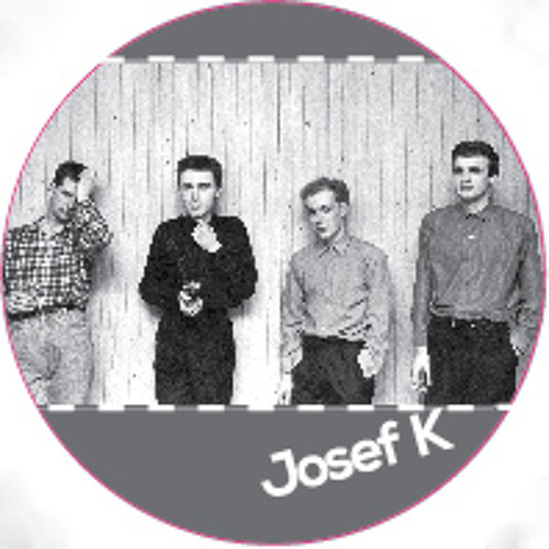Josef K: Sorry For Laughing
