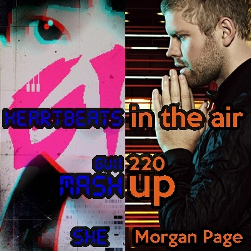 SHE vs. Morgan Page - Heartbeat in the air (guii220 Mashup)