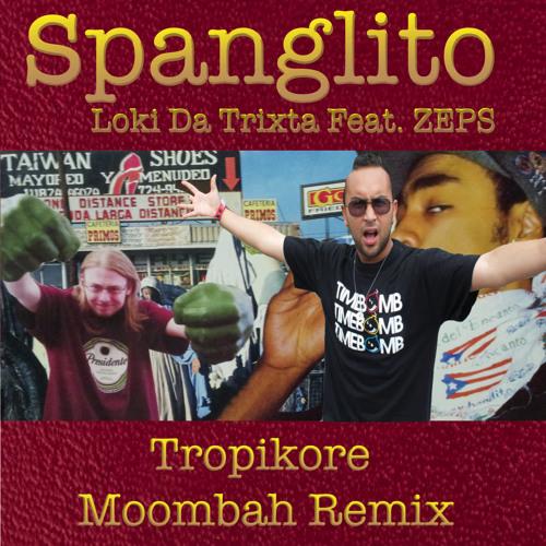 Loki da Trixta Feat. ZEPS - Spanglito (Tropikore Moombah Remix)