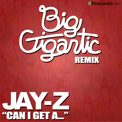 Can I Get A.. (Big Gigantic Remix)