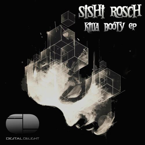 Sishi Rosch - I'll House Yo' Body (Original Mix) [TEASER]