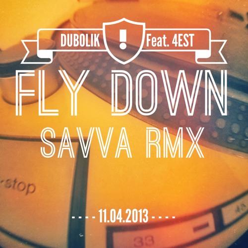 Dubolik feat. 4EST - Il rifugio (SAVVA FLY DOWN RMX) Free Download