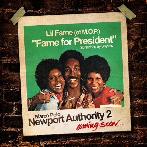 "Marco Polo f. Lil Fame (of M.O.P.) ""Fame For President"" (scratches by Shylow)"