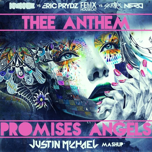 Kaskade vs. Eric Prydz & Felix da Housecat vs. Skrillex & Nero - Thee Anthem Promises Angels (Justin Michael Mashup)