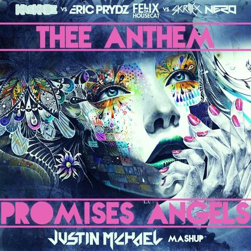 Kaskade vs. Eric Prydz & Felix da Housecat vs. Skrillex & Nero - Thee Anthem Promises Angels (Justin Michael Mashup)
