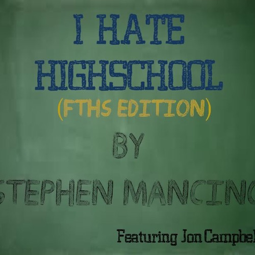 I Hate High School (FTHS Edition)