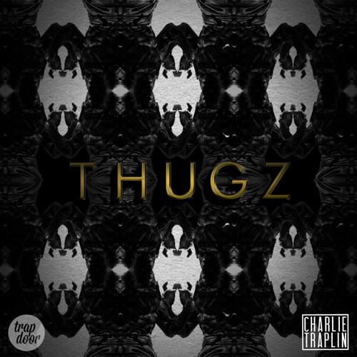 Charlie Traplin - Thugz