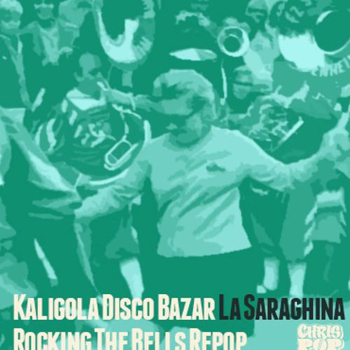 Kaligola Disco Bazar - La Saraghina (chrispop's rocking the bells repop)