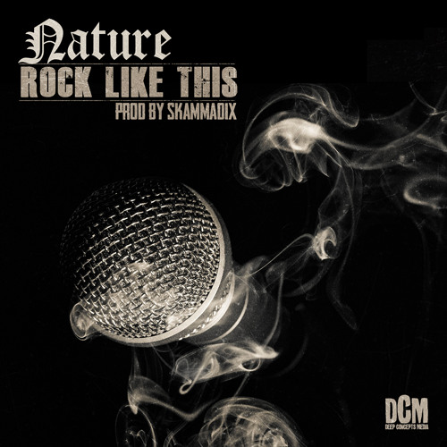 Nature - Rock Like This (Produced By Skammadix)