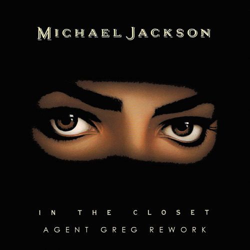 Michael Jackson - In The Closet (Agent Greg Rework) FREE DOWNLOAD