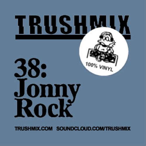 Trushmix 38: Jonny Rock