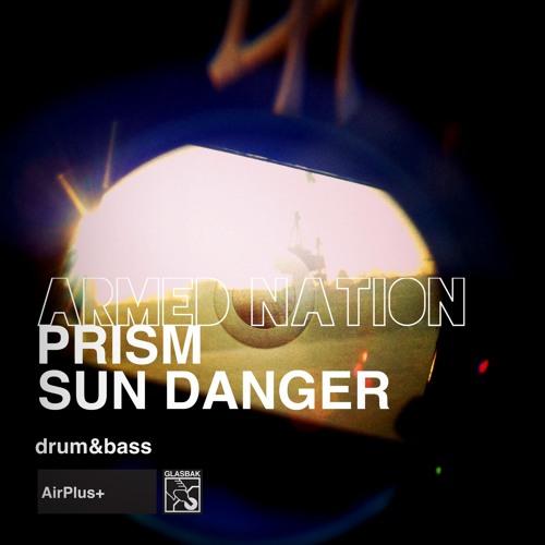 [armed nation] - Prism Sun Danger (FREE AIRPLUS RECS EXCLUSIVE)
