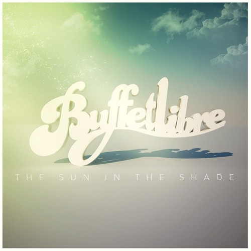Buffetlibre feat NIck Krill - The Sun in the Shade (Hernán Lagos remix)