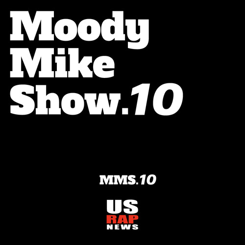 Moody Mike Show Vol10: Trappin' Ain't Dead 1 | USRAPNEWS