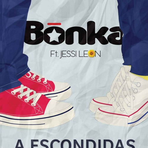 "Bonka ft. Jessi Leon - ""A Escondidas"""