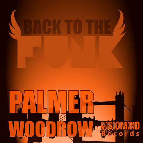 Palmer Woodrow - I Wanna Be With You EP (VISIOMIND RECORDS)