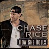 Chase Rice How She Rolls Mp3