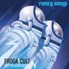 Frogacult - No Rush