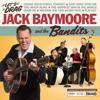 JACK BAYMOORE & THE BANDITS - Ice Water
