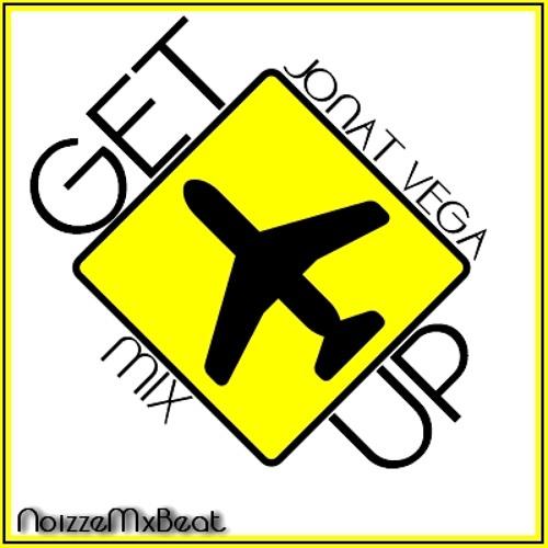 Get Up (Jonat Vega NoizzeMxBeat 2013 Mix)