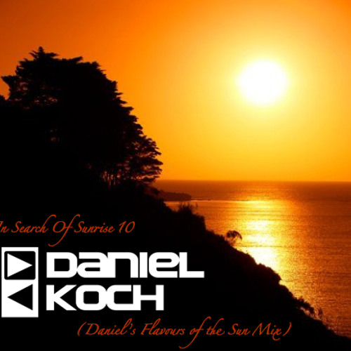 In Search of Sunrise 10 (Daniel's Flavours of the Sun MIx)
